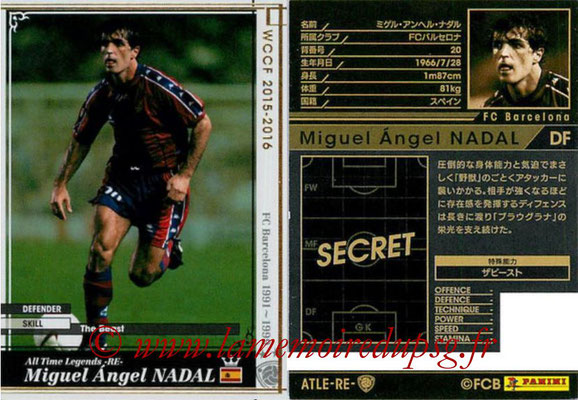 2015-16 - Panini WCCF - N° ATLE-RE3 - Miguel Angel NADAL (FC Barcelone) (All Time Legends)