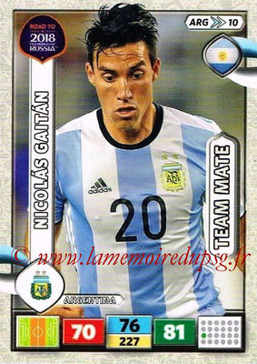 2018 - Panini Road to FIFA World Cup Russia Adrenalyn XL - N° ARG10 - Nicolas GAITAN (Argentine)