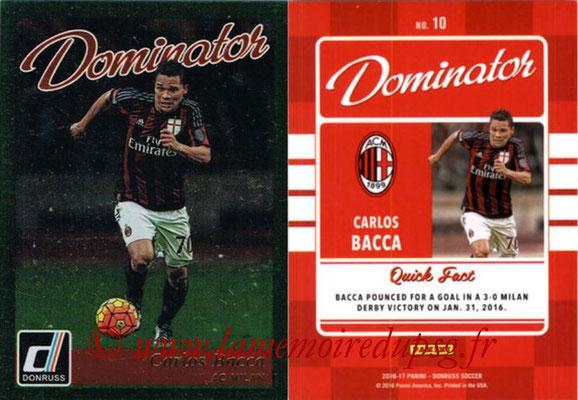 2016 - Panini Donruss Cards - N° D10 - Carlos BACCA (AC Milan) (Dominator)