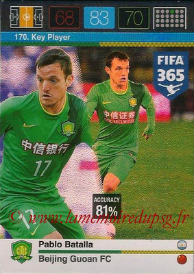 2015-16 - Panini Adrenalyn XL FIFA 365 - N° 170 - Pablo BATALLA (Beijing Guoan FC) (Key Player)
