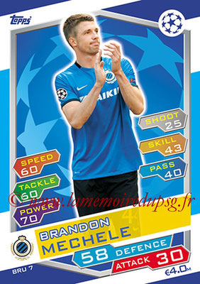 2016-17 - Topps UEFA Champions League Match Attax - N° BRU7 - Brandon MECHELE (Club Brugge KV)