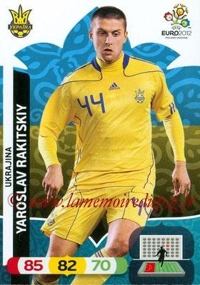 Panini Euro 2012 Cards Adrenalyn XL - N° 216 - Yaroslav RAKITSKIY (Ukraine)