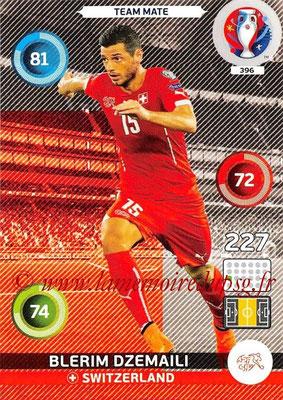 Panini Euro 2016 Cards - N° 396 - Blerim DZEMAILI (Suisse)