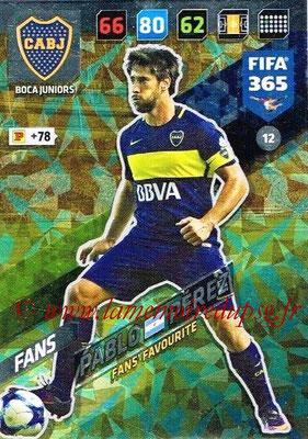 2017-18 - Panini FIFA 365 Cards - N° 012 - Pablo PEREZ (Boca Juniors) (Fans' Favourite)