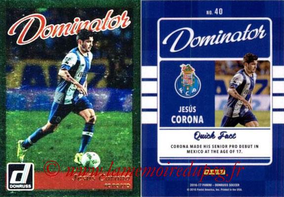 2016 - Panini Donruss Cards - N° D40 - Jesus CORONA (FC Porto) (Dominator)