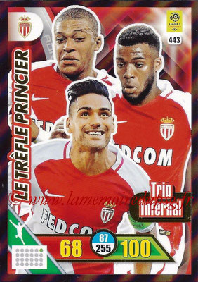 2017-18 - Panini Adrenalyn XL Ligue 1 - N° 443 - Le Trèfle Princier (Monaco) (Trio Infernal)