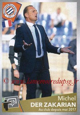 2017-18 - Panini Ligue 1 Stickers - N° 308 - Michel DER ZAKARIAN (Entraîneur Montpellier)