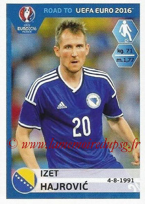 Panini Road to Euro 2016 Stickers - N° 030 - Izet HAJROVIC (Bosnie Herzégovine)