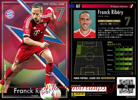 Panini Football League 2014 - PFL06 - N° 173 - Franck RIBERY (FC Bayern Munich) (Craque)