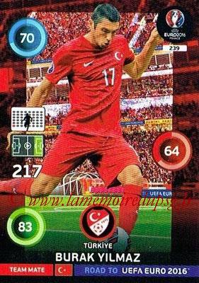 Panini Road to Euro 2016 Cards - N° 239 - Burak YILMAZ (Turquie)