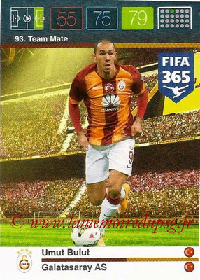 2015-16 - Panini Adrenalyn XL FIFA 365 - N° 093 - Umut BULUT Galatasaray AS) (Team Mate)