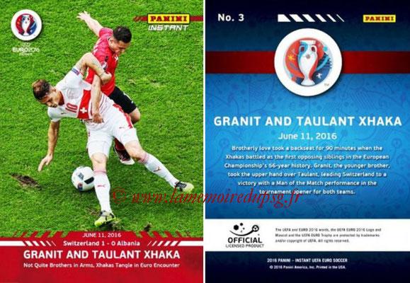 Panini Instant Euro 2016 - N° 003 - Granit and Taulant XHAKA