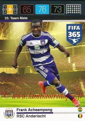 2015-16 - Panini Adrenalyn XL FIFA 365 - N° 023 - Franck ACHEAMPONG (RSC Anderlecht) (Team Mate)