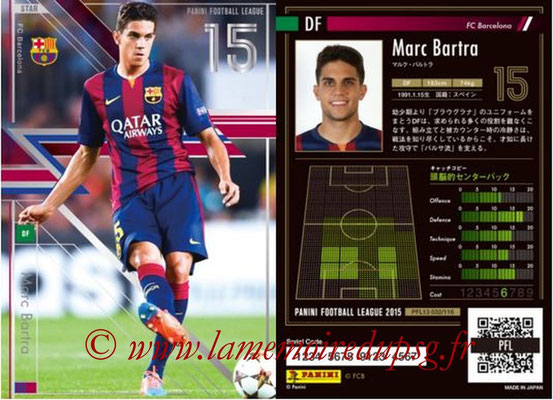 Panini Football League 2015 - PFL13 - N° 032 - Marc BARTRA (FC Barcelone) (Star)