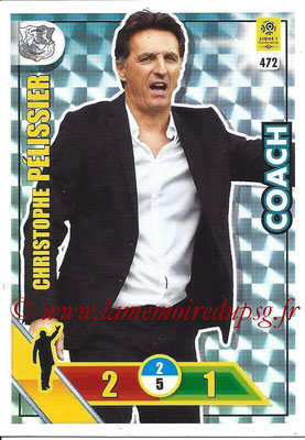 2017-18 - Panini Adrenalyn XL Ligue 1 - N° 472 - Christophe PELISSIER (Amiens) (Coach)