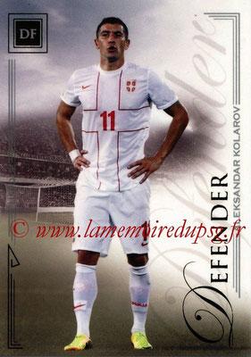 2014 - Futera World Football Unique - N° 019 - Aleksandar KOLAROV (Defender)