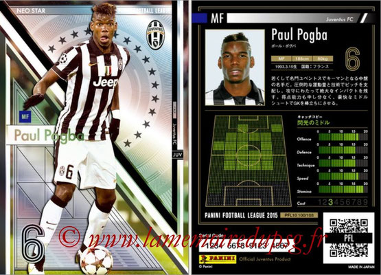 Panini Football League 2015 - PFL10 - N° 100 - Paul POGBA (Juventus) (Neo Star)