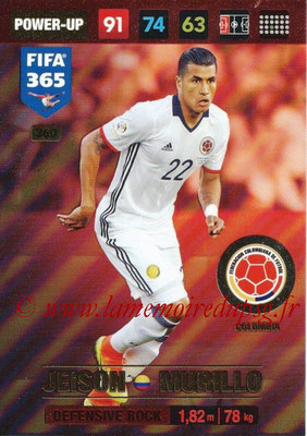 2016-17 - Panini Adrenalyn XL FIFA 365 - N° 360 - Jeison MURILLO (Colombie) (Defensive Rock)