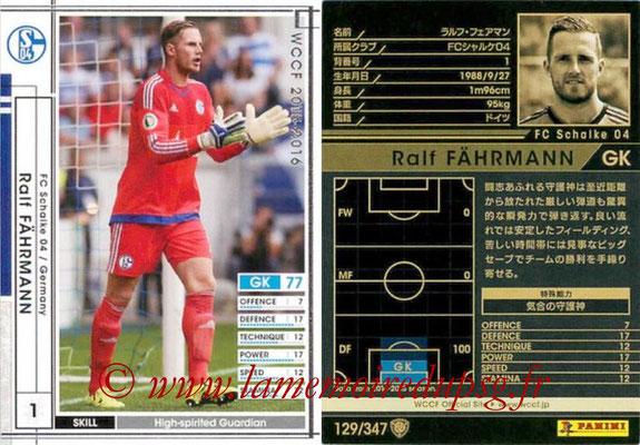 2015-16 - Panini WCCF - N° 129 - Ralf FÄHRMANN (FC Schalke 04)