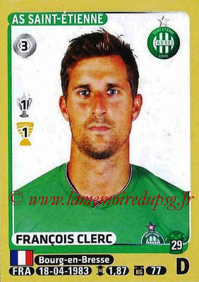 2015-16 - Panini Ligue 1 Stickers - N° 416 - François CLERC (AS Saint-Etienne)