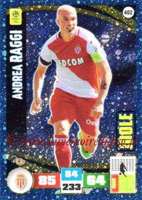 2016-17 - Panini Adrenalyn XL Ligue 1 - N° 402 - Andrea RAGGI (Monaco) (Idole)