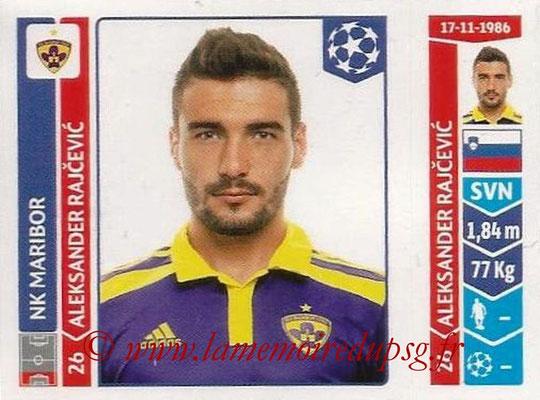 2014-15 - Panini Champions League N° 545 - Aleksander RAJCEVIC  (NK Maribor)