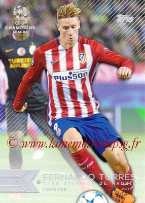 2015-16 - Topps UEFA Champions Showcase League Soccer - N° 067 - Fernando TORRES (Club Atletico de Madrid)