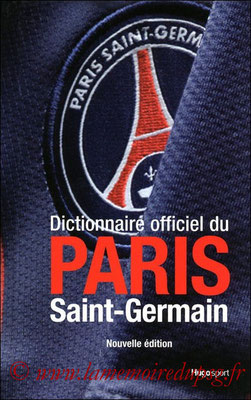 2009-10-22 - Dictionnaire officiel du Paris Saint-Germain (Hugo Sport, 415 pages)