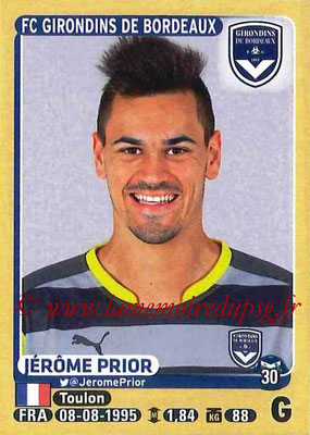 2015-16 - Panini Ligue 1 Stickers - N° 075 - Jérôme PRIOR (FC Girondins de Bordeaux)