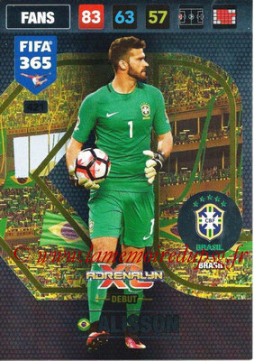 2016-17 - Panini Adrenalyn XL FIFA 365 - N° 421 - ALISSON (Bresil) (Debut)