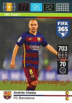 2015-16 - Panini Adrenalyn XL FIFA 365 - N° 280 - Andrés INIESTA (FC Barcelone) (Expert)