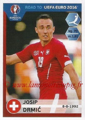 Panini Road to Euro 2016 Stickers - N° 368 - Josip DRMIC (Suisse)