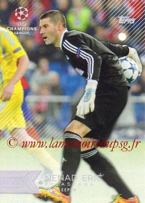 2015-16 - Topps UEFA Champions League Showcase Soccer - N° 074 - Nenad ERIC (FC Astana)
