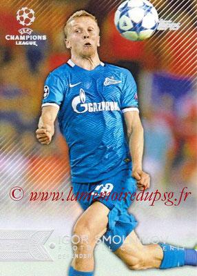2015-16 - Topps UEFA Champions League Showcase Soccer - N° 183 - Igor SMOLNIKOV (FC Zenit)