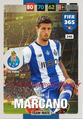 2016-17 - Panini Adrenalyn XL FIFA 365 - N° 246 - Ivan MARCANO (FC Porto)