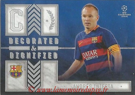 2015-16 - Topps UEFA Champions League Showcase Soccer - N° DD-AI - Abdrés INIESTA (FC Barcelone) (Decorated and Dignified)