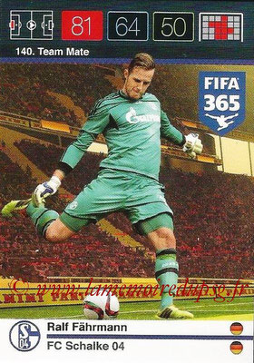 2015-16 - Panini Adrenalyn XL FIFA 365 - N° 140 - Ralf FÄHRMANN (FC Schalke 04) (Team Mate)