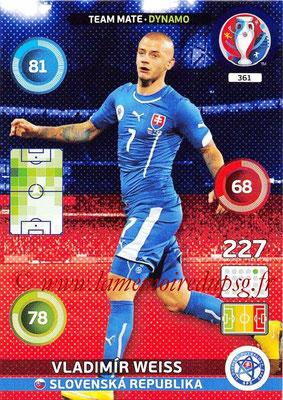 Panini Euro 2016 Cards - N° 361 - Vladimir WEISS (Slovenie) (Dynamo)