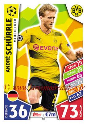 2017-18 - Topps UEFA Champions League Match Attax - N° 103 - André SCHÛRRLE (Borussia Dortmund)