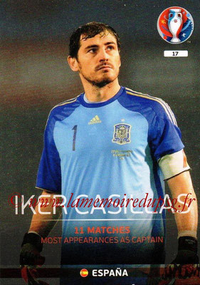 Panini Euro 2016 Cards - N° 017 - Iker CASILLAS (Espagne) (Legend)