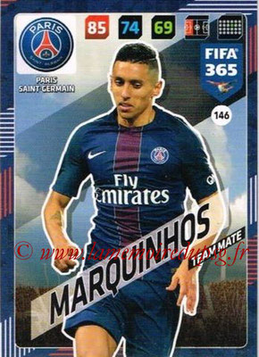 2017-18 - Panini FIFA 365 Cards - N° 146 - MARQUIHNOS (Paris Saint-Germain)