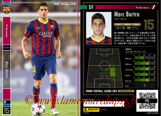 Panini Football League 2014 - PFL06 - N° 029 - Marc BARTRA (FC Barcelone)
