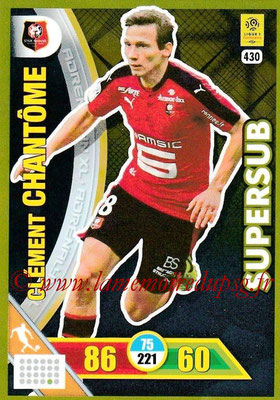 2017-18 - Panini Adrenalyn XL Ligue 1 - N° 430 - Clément CHANTÔME (Rennes) (Supersub)