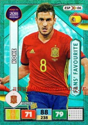 2018 - Panini Road to FIFA World Cup Russia Adrenalyn XL - N° ESP06 - KOKE (Espagne) (Fans' Favourite)