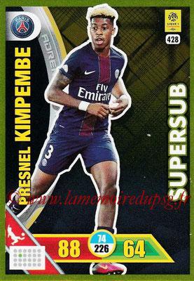 2017-18 - Panini Adrenalyn XL Ligue 1 - N° 428 - Presnel KIMPEMBE (Paris Saint-Germain) (Supersub)