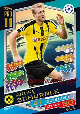 2016-17 - Topps UEFA Champions League Match Attax - N° PRO10 - André SCHÜRRLE (Borussia Dortmud) (Pro 11)