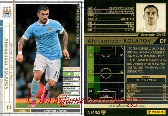 2015-16 - Panini WCCF - N° A14 - Aleksandar KOLAROV (Manchester City FC)