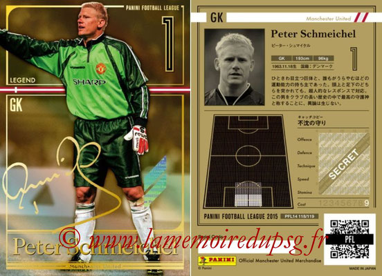 Panini Football League 2015 - PFL14 - N° 118 - Peter SCHMEICHEL (Manchester United FC) (Legend)