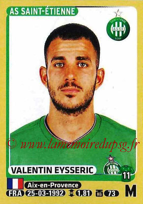 2015-16 - Panini Ligue 1 Stickers - N° 425 - Valentin EYSSERIC (AS Saint-Etienne)
