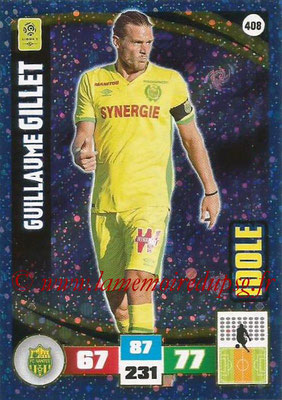 2016-17 - Panini Adrenalyn XL Ligue 1 - N° 408 - Guillaume HILLET (Nantes) (Idole)